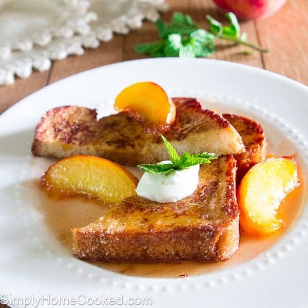 Caramelized Peach French Toast - Simply Home Cooked